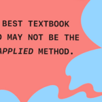 The best textbook method may not be the best-applied method.
